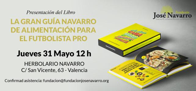 RUEDA DE PRENSA: Presentación Libro `La Gran Guía Navarro de Alimentación para el Futbolista Pro´